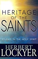 The Heritage of the Saints: Studies in the Holy Spirit