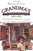 Grandma's General Store: The Ark