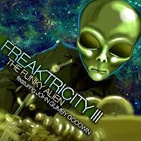 Freaktricity 3-the Funky Alien