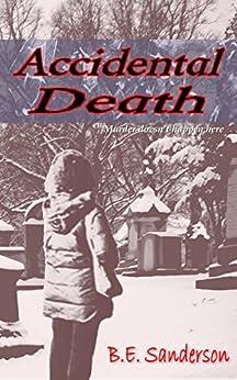 Accidental Death (A Dennis Haggarty Mystery Book 1) by [Sanderson, B.E.]