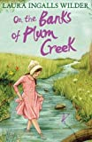 On the Banks of Plum Creek (Little House on the Prairie) by Laura Ingalls Wilder(2014-03-27)