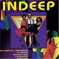 Last Night A D.J. Saved My Life by INDEEP (1993-10-11)