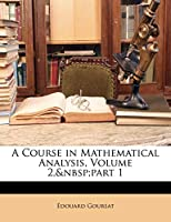 A Course in Mathematical Analysis, Volume 2, Part 1