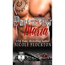 Protecting Maria (Special Forces: Operation Alpha) (Guardian Seals Book 2)