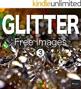 GLITTER Free Images 3  BEIZ images - Free Stock Photos (English Edition)