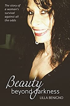 [Benigno, Lilla]のBeauty beyond darkness: The story of a woman's survival against all the odds (English Edition)