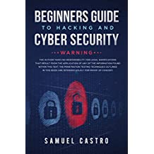 Beginners guide to Hacking and Cyber Security (Comprehensive introduction to Cyber Law and White hat Operations): Written by former Army Cyber Security ... Agent (Information Technology Book 1)