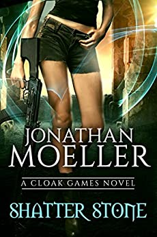 Cloak Games: Shatter Stone by [Moeller, Jonathan]