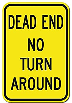 Dead End No Turn Arround Sign 18