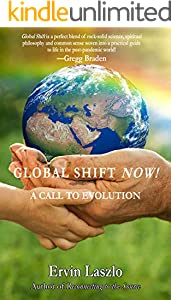 Global Shift NOW!: A Call to Evolution (English Edition)