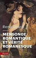 Mensonge romantique et verite romanesque
