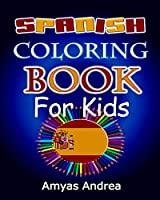 Spanish  Coloring Book  for Kids: A Unique First Day Of School Book For Kids In Spanish (A Dual Language Book Spanish English For Kids) Volume 1! (Spanish Coloring Book)