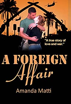 [Matti, Amanda]のA Foreign Affair: A True Story of Love and War (English Edition)