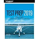 Private Pilot Test Prep 2019: Study & Prepare: Pass Your Test and Know What Is Essential to Become a Safe, Competent Pilot from the Most Trusted Source in Aviation Training