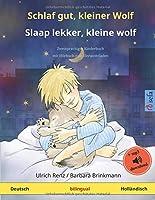 Schlaf gut, kleiner Wolf – Slaap lekker, kleine wolf (Deutsch – Hollaendisch): Zweisprachiges Kinderbuch mit mp3 Hoerbuch zum Herunterladen, ab 2-4 Jahren