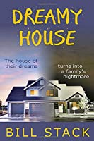 Dreamy House: The house of their dreams turns into a family's nightmare.
