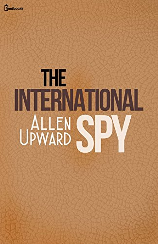 The International Spy (Annotated) (English Edition)