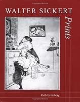 Walter Sickert: Prints: A Catalogue Raisonné (The Paul Mellon Centre for Studies in British Art)