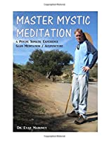 Master Mystic Meditation (Saam Acupuncture and Medical Meditation)