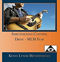 Subconscious Control Drive - MLM Fear【CD】 [並行輸入品]
