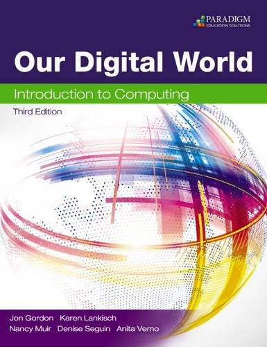Download Our Digital World: Introduction to Computing: Text 0763863025