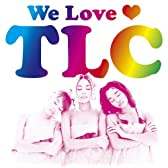 We Love TLC(3ヶ月限定)(DVD付)