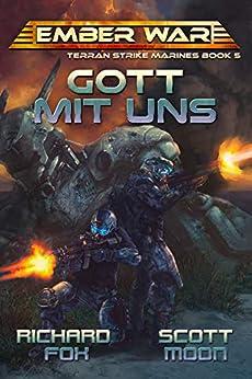 Gott Mit Uns (Terran Strike Marines Book 5) by [Fox, Richard, Moon, Scott]