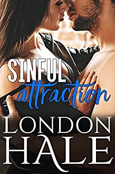 Sinful Attraction: An Opposites Attract Romance (Temperance Falls: Selling Sin Book 2) by [Hale, London]