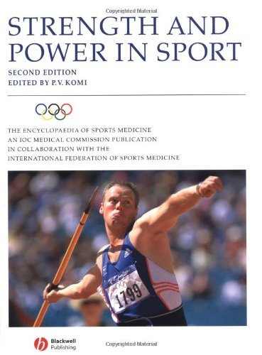 Strength and Power in Sport (The Encyclopaedia of Sports Medicine Book 3) (English Edition)