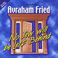 No Jew Will Be Left Behind by Avraham Fried (2013-05-04)