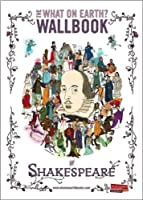 What on Earth? Wallbook of Shakespeare (What on Earth Wallbook Series)