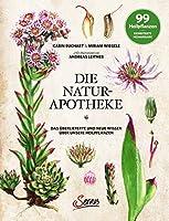 Die Natur-Apotheke: Das ueberlieferte und neue Wissen ueber unsere Heilpflanzen