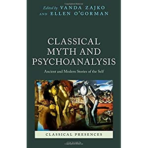 Classical Myth and Psychoanalysis: Ancient and Modern Stories of the Self (Classical Presences)