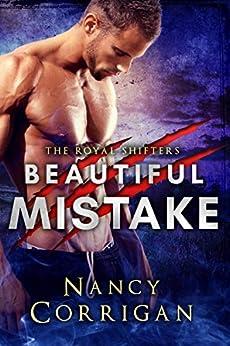 Beautiful Mistake: Royal Shifters: A Paranormal Suspense Romance (Royal-Kagan Shifter World Book 2) by [Corrigan, Nancy]
