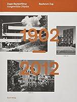 Zuger Bautenfuhrer Ausgewahlte Objekte: 1902-2012