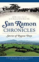 San Ramon Chronicles: Stories of Bygone Days