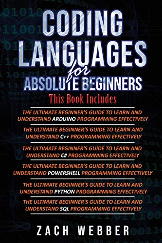 Download Coding Languages for Absolute Beginners: 6 Books in 1- Arduino, C++, C#, Powershell, Python & SQL 1790905788