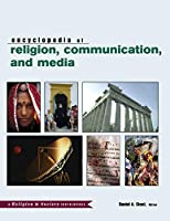 The Routledge Encyclopedia of Religion, Communication, and Media (Religion and Society)