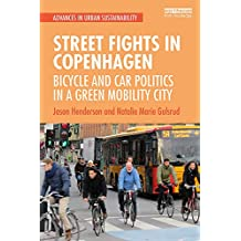 Street Fights in Copenhagen: Bicycle and Car Politics in a Green Mobility City (Advances in Urban Sustainability)