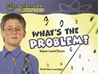 What's the Problem? (Reading Essentials Discovering Science)