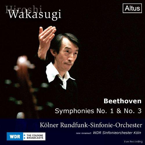 ベートーヴェン:交響曲第1番、交響曲第3番 (Hiroshi Wakasugi / Beethoven : Symphonie No.1 & No.3 / Kolner Rundfunk-Sinfonie-Orchester)