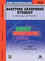 Student Instrumental Course for Baritone Saxophone Student, Level 2