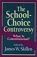 The School-Choice Controversy: What Is Constitutional?