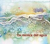 LA MÚSICA DEL AGUA / ラ・ムシカ・デル・アグア 〜 水の音楽