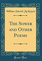 The Sower and Other Poems (Classic Reprint)