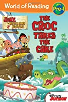 Jake and the Never Land Pirates The Croc Takes the Cake (World of Reading)