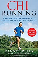 ChiRunning: A Revolutionary Approach to Effortless, Injury-Free Running by Danny Dreyer Katherine Dreyer(2009-05-05)