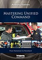 Mastering Unified Command: From Hometown to Homeland [DVD]