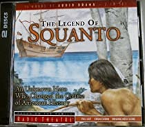 The Legend of Squanto: An Unknown Hero Who Changed the Course of American History (Radio Theatre)
