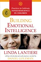 Building Emotional Intelligence: Practices to Cultivate Inner Resilience in Children (Book & CD)